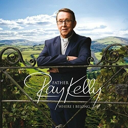 Father Ray Kelly - Where I Belong [New CD] Holland - Import