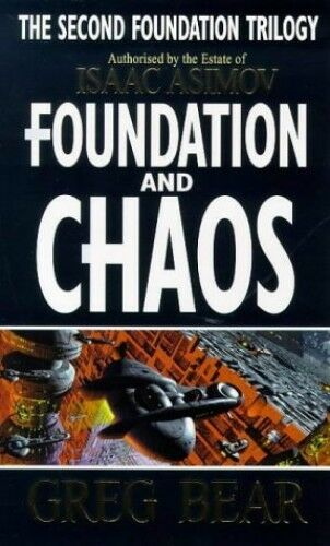 Foundation And Chaos (Second Foundation Trilogy) by Bear, Greg 1857237366 The