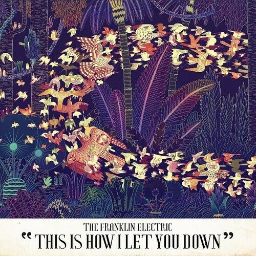 Franklin Electric - This Is How I Let You Down [New Vinyl] Canada - Import