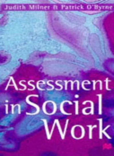 Assessment in Social Work,Judith Milner, Patrick O'Byrne