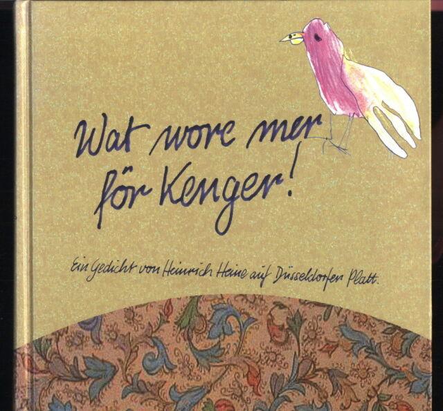 Heinrich Heine Wat wore mer för Kenger wir waren Kinder mein Düsseldorfer Platt