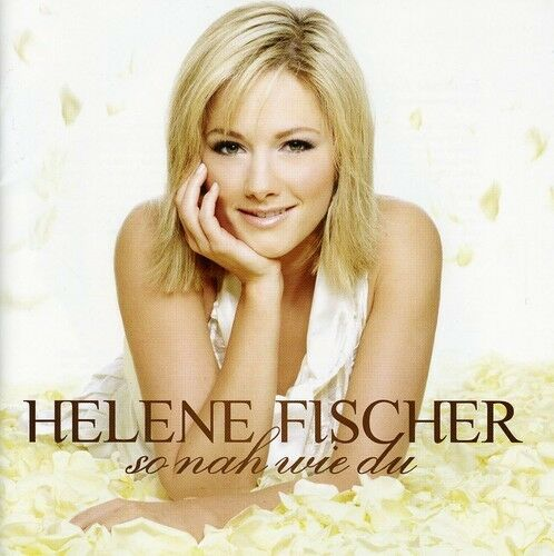 Helene Fischer - So Nah Wie Du [New CD]