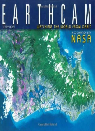 Earthcam watching the world from orbit by terry hope hardback earthcam watching the world from orbitterry hopenasa gumiabroncs Gallery
