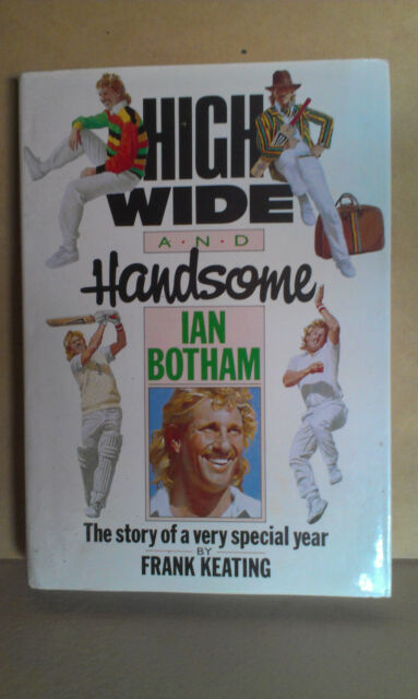 High, Wide and Handsome by Frank Keating, Ian Botham