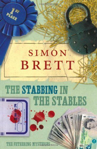 The Stabbing in the Stables: The Fethering Mysteries,Simon Brett
