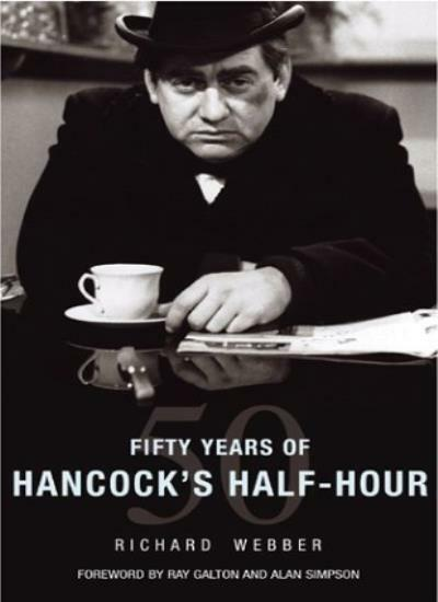 Fifty Years of Hanc*ck's Half Hour By  Richard Webber. 9781844133895