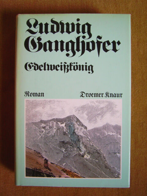 """""""Edelweißkönig – Hochlandroman (Vollständige Ausgabe)"""" von Ludwig Ganghofer"""