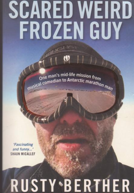 SCARED WEIRD FROZEN GUY  Rusty Berther  Antarctic Marathon Man