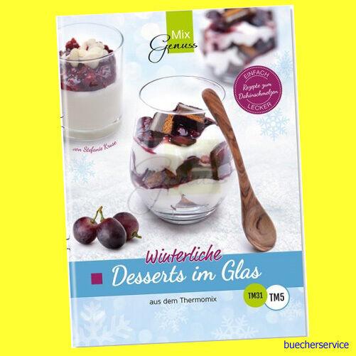 Winterliche Desserts im Glas aus dem Thermomix TM31 TM5  MixGenuss  - NEU