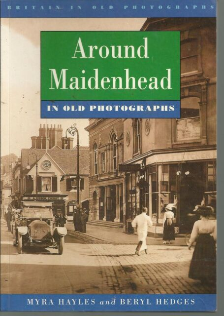 Around Maidenhead in Old Photographs. Local History/Nostalgia PB - Berkshire