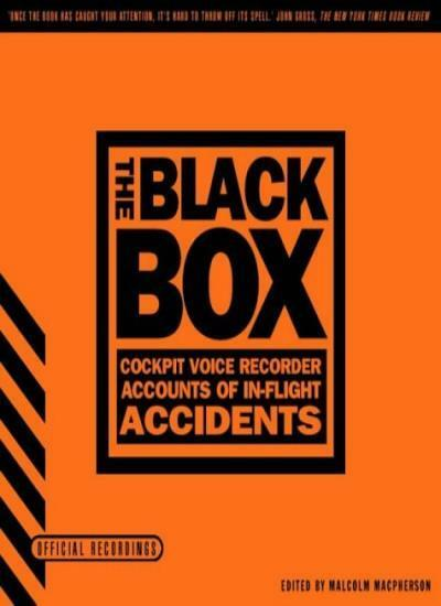 The Black Box: c*ckpit Voice Recorder Accounts of In-flight Accidents,Malcolm M