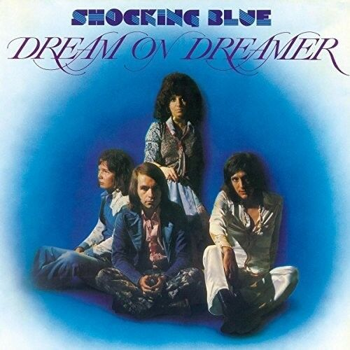Shocking Blue - Dream On Dreamer [New Vinyl LP] Holland - Import