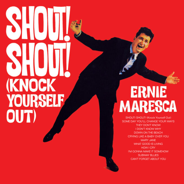 Ernie Maresca – Shout Shout (Knock Yourself Out) CD