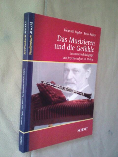 Helmuth Figdor, Peter Röbke: Das Musizieren und die Gefühle