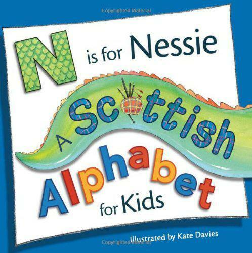 N is for Nessie: A Scottish Alphabet for Kids (Picture Kelpies) by Davies, Kate