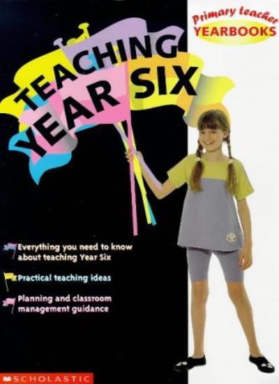 Teaching Year Six (Primary Teacher Yearbooks),David Waugh