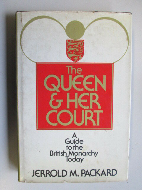 Good - The Queen and Her Court: Guide to the British Monarchy Today - Packard, J