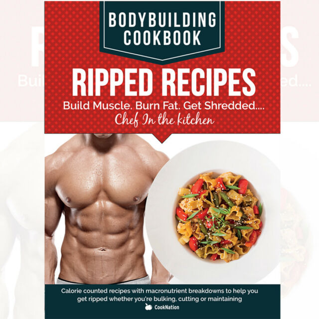 Bodybuilding cookbook ripped recipes book build muscle burn fat get bodybuilding cookbook ripped recipes book build muscleburn fat get shredded new forumfinder Choice Image