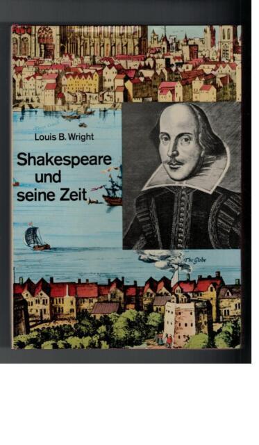 Louis B. Wright - Shakespeare und seine Zeit