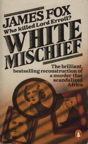 White Mischief,James Fox- 9780140067903