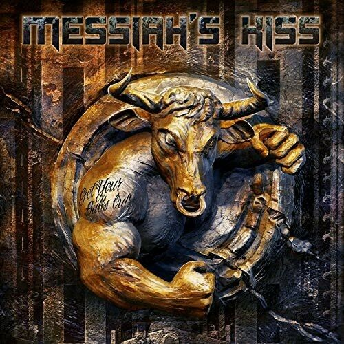 Messiah's Kiss, Messiah's Kiss - Get Your Bulls Out [New CD]