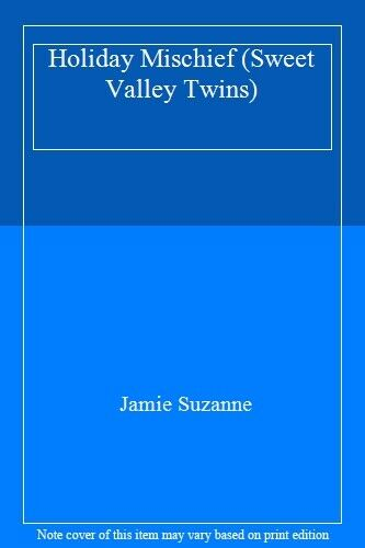Holiday Mischief (Sweet Valley Twins),Jamie Suzanne