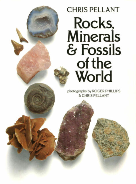 Rocks, Minerals & Fossils of the World by Chris Pellant; Roger Phillips