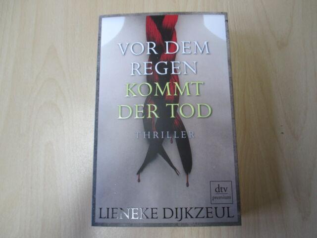 Lieneke Dijkzeul - VOR DEM REGEN KOMMT DER TOD - Thriller - PB - dtv - (16162)