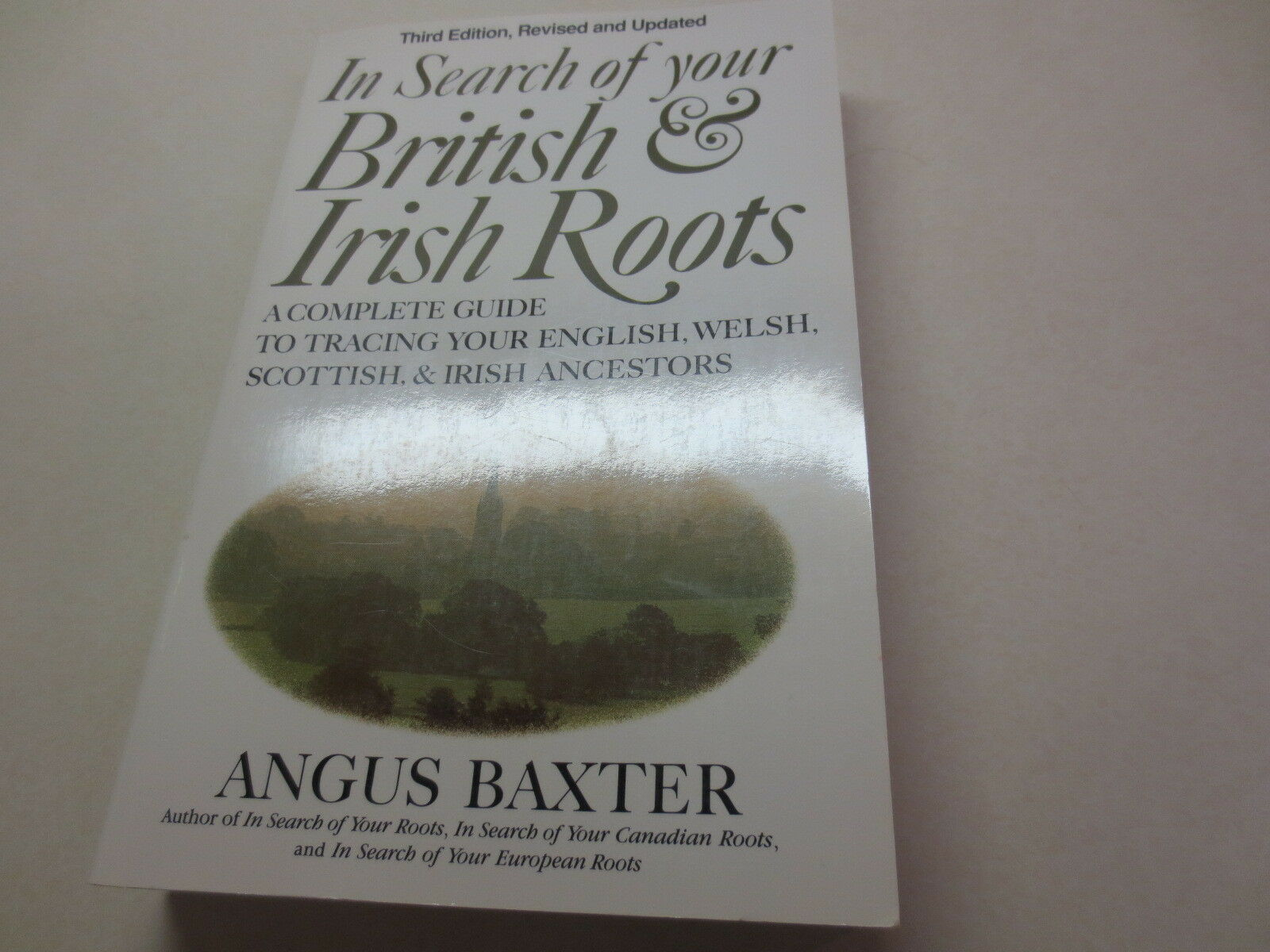 In Search of Your British and Irish Roots : A Complete Guide to Tracing Your  English, Welsh, and Scottish and Irish Ancestors by Angus Baxter (1994, ...
