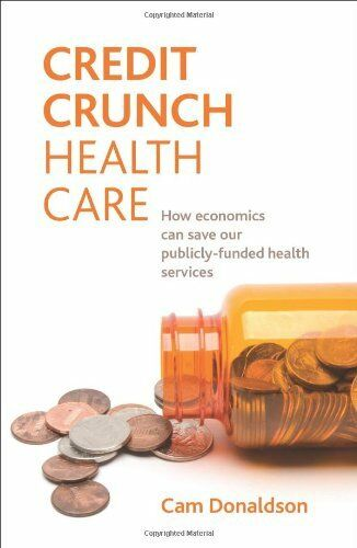 CREDIT CRUNCH HEALTH CARE __ CAM DONALDSON __ BRAND NEW __ FREEPOST UK