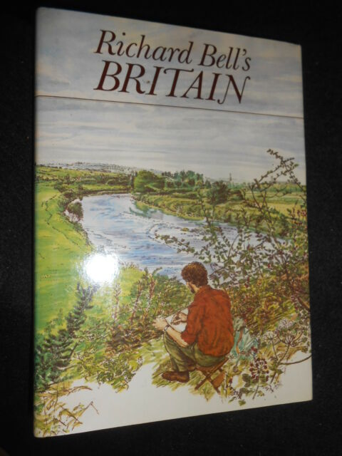 Richard Bell's Britain by Richard Bell (Hardback, 1981-1st) Nature, Illustrated