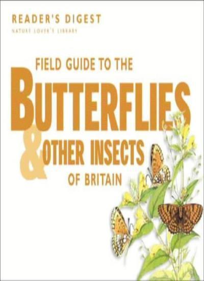 Field Guide to the Butterflies and other Insects of Britain,Readers Digest
