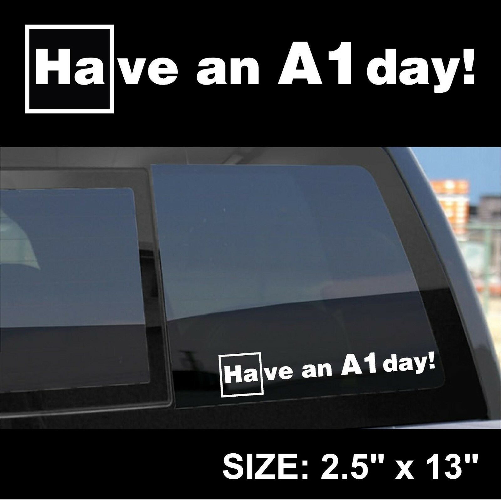 Breaking Bad Have An A Day Vinyl Sticker Decal Walter White Aa - Vinyl decals car wash