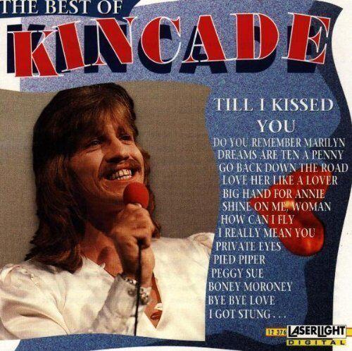 Kincade Till I kissed you-The best of (#laserlight12376)  [CD]