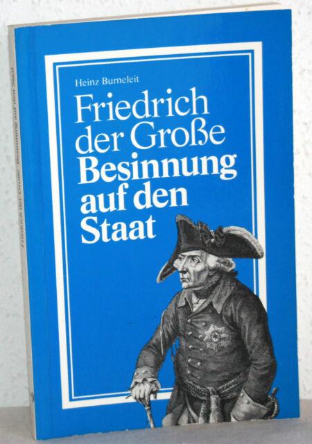 Heinz Burneleit - FRIEDRICH DER GROßE - Besinnung auf den Staat