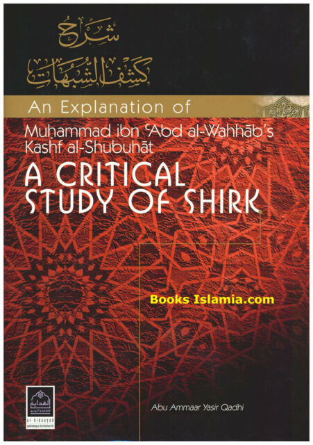 A Critical Study of Shirk (An Explanation of Kashf al-Shubuhat)
