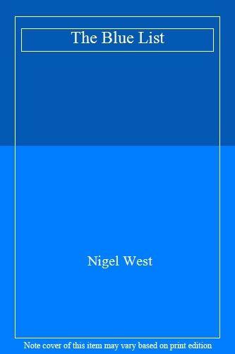 The Blue List By Nigel West. 9780749302917