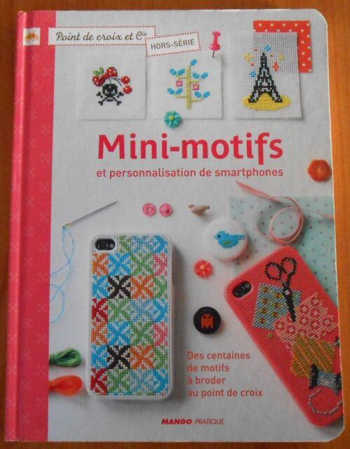 LIVRE BRODER AU POINT DE CROIX Mini-Motifs et personnalisation SMARTPHONES / DMC