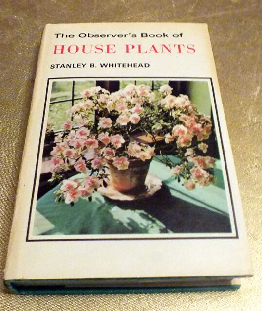 The Observer's Book of House plants by Stanley Whitehead 1974 gardening