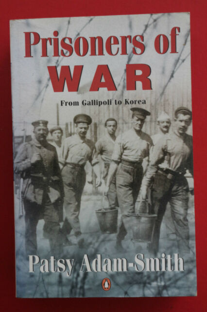 PRISONERS OF WAR - FROM GALLIPOLI TO KOREA Patsy Adam-Smith (Paperback, 1997)