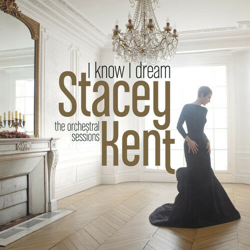 Stacey Kent - I Know I Dream [New CD] Digipack Packaging