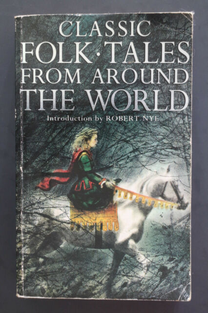 *RARE* CLASSIC FOLK TALES FROM AROUND THE WORLD - Intro by Robert Nye (PB, 1996)