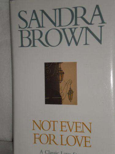 Sandra brown not even for love