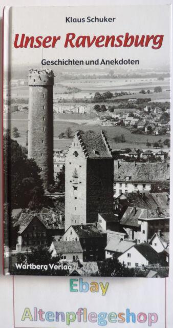 Unser Ravensburg - Geschichten und Anekdoten (2011, Gebundene Ausgabe)