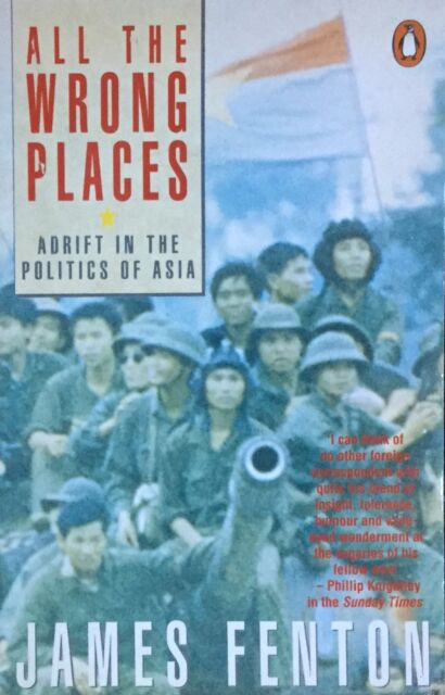 All the Wrong Places: Adrift in the Politics of Asia. By James FEnron