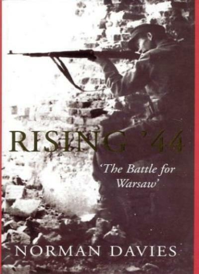 Rising '44, The Battle for Warsaw,Norman Davies