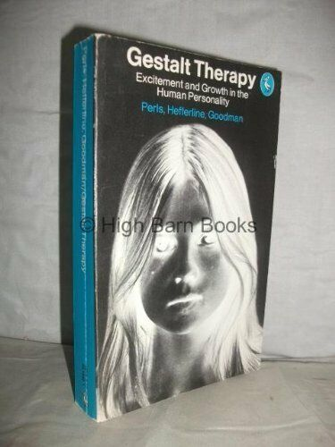 Gestalt Therapy: Excitement And Growth In The Huma... by Paul Goodman 0140216421