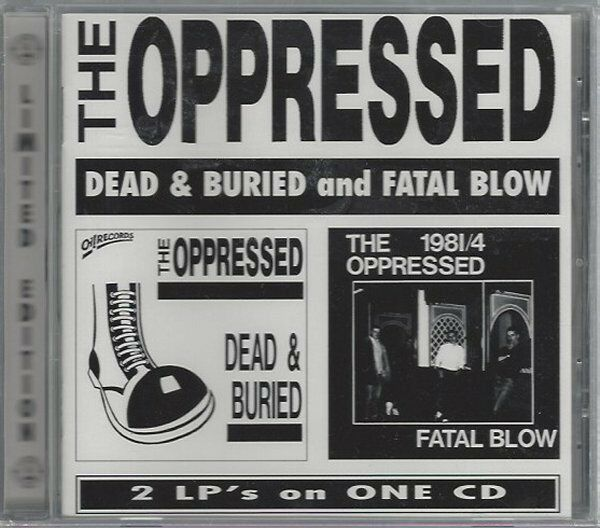 THE OPPRESSED - DEAD & BURIED AND FATAL BLOW - (still sealed cd) - AHOY CD 42