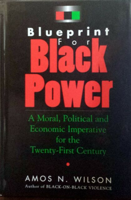 Blueprint for black power a moral political and economic blueprint for black power library bound hardcover by amos wilson malvernweather Images
