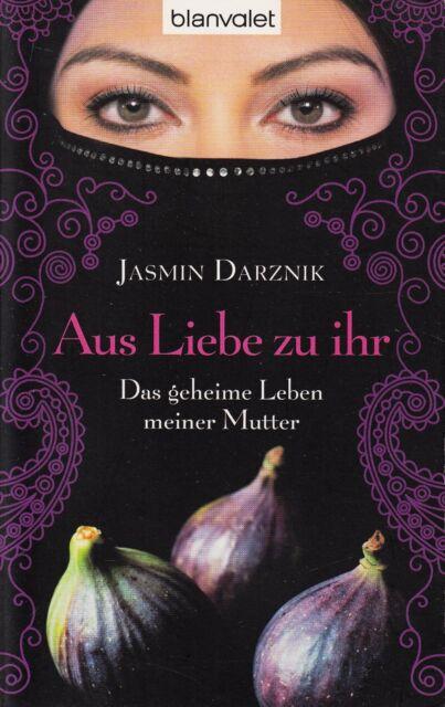 *o- Aus LIEBE zu IHR - Das geheime LEBEN meiner MUTTER- Jasmin DARZNIK tb (2011)